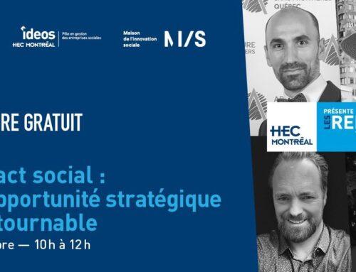30 novembre 2:00 pm (Montréal)L'impact social : une opportunité stratégique incontournable